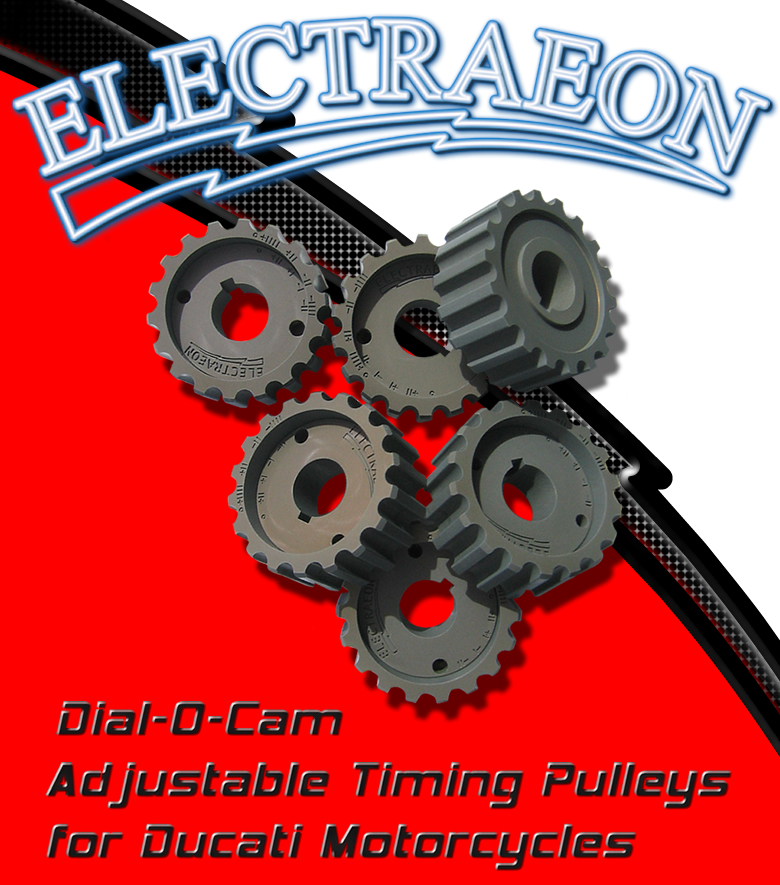 Electraeon Dial-O-Cam Adjustable Timing Pulleys for Ducati Motorcycles.