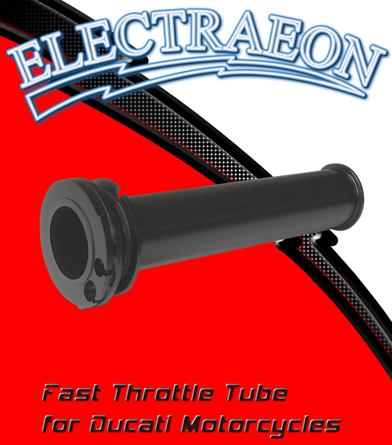 Electraeon Fast Throttle Tube for Ducati motorcycles.
